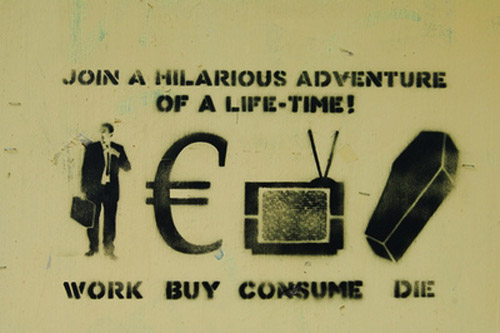 Join a hilarious adventure of a life-time! Work, Buy, Consume, Die.